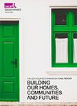 The LGA Housing Commission Final Report - Building our Homes, Communities and Futures